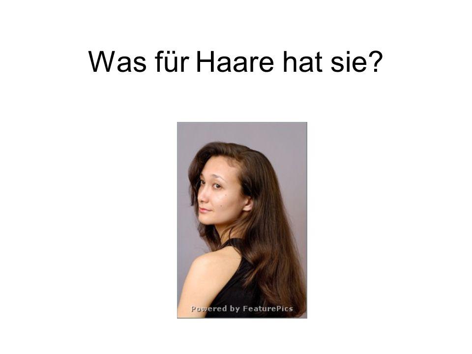 Was für Haare hat sie