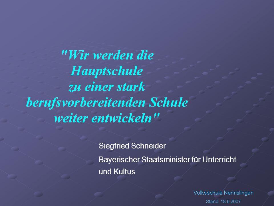 Siegfried Schneider Bayerischer Staatsminister für Unterricht und Kultus