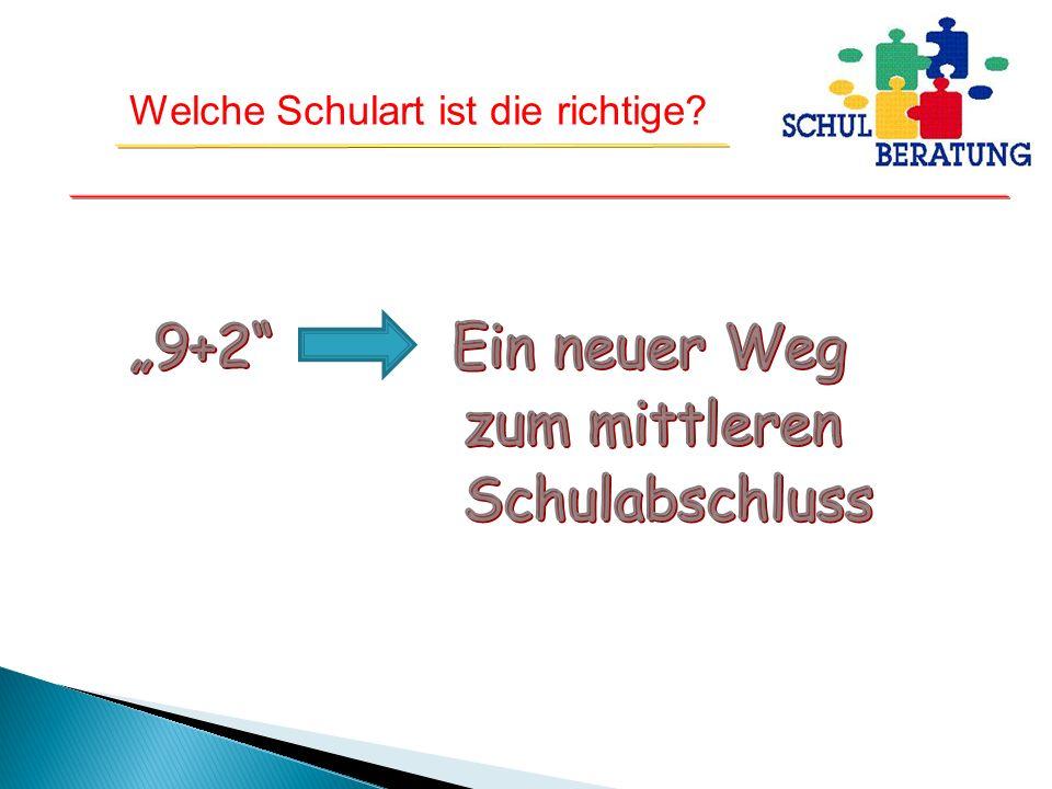 """""""9+2 Ein neuer Weg zum mittleren Schulabschluss"""