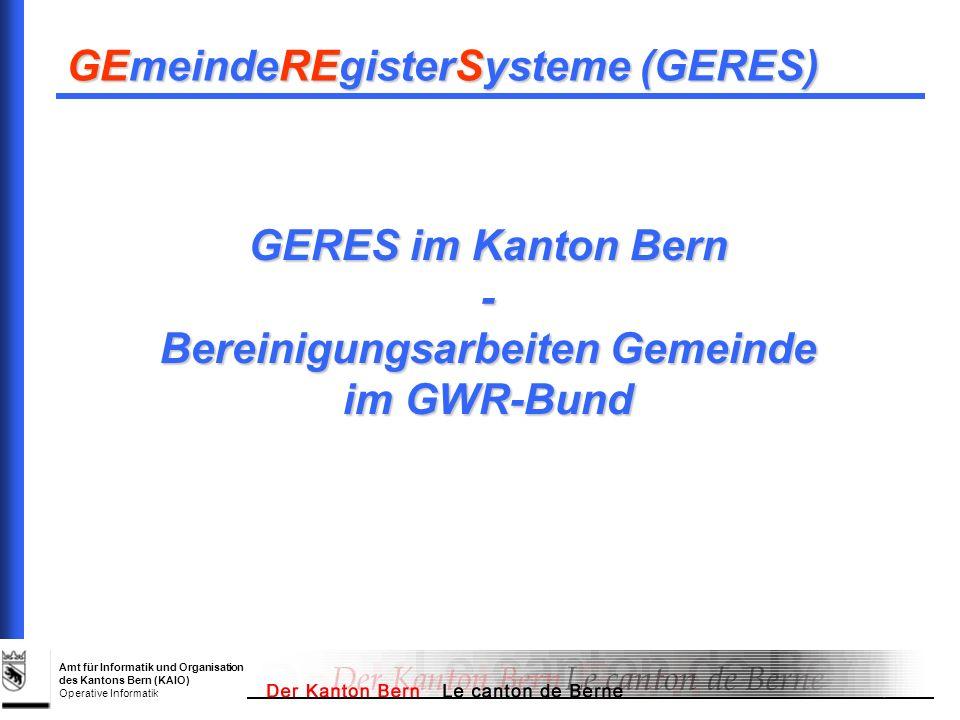 GERES im Kanton Bern - Bereinigungsarbeiten Gemeinde im GWR-Bund