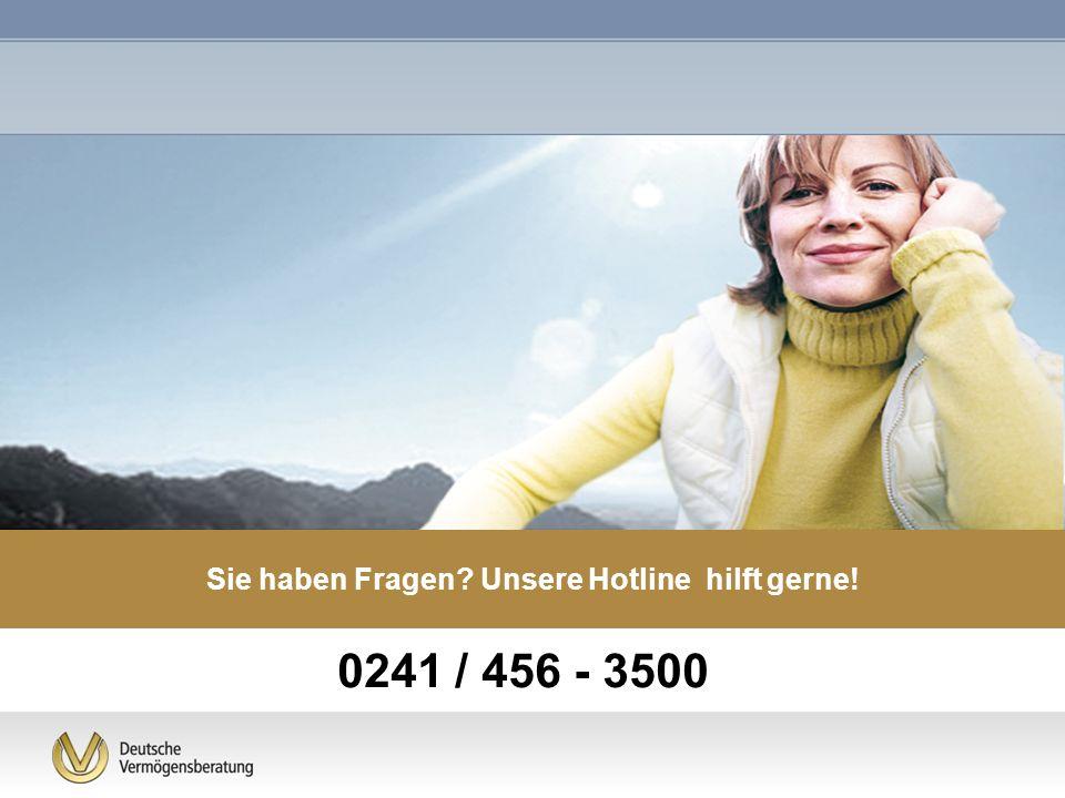 Sie haben Fragen Unsere Hotline hilft gerne!