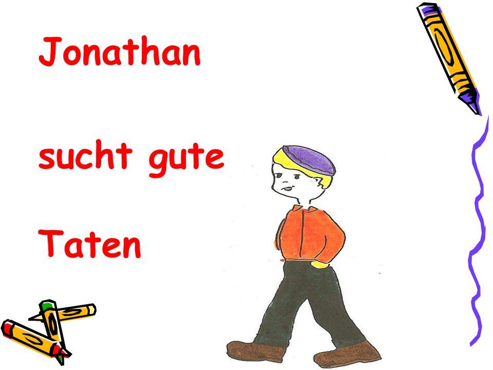 Jonathan sucht gute Taten