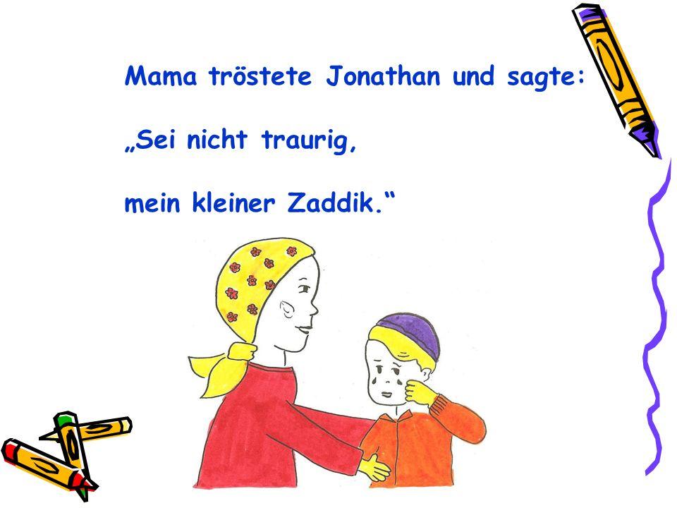 Mama tröstete Jonathan und sagte:
