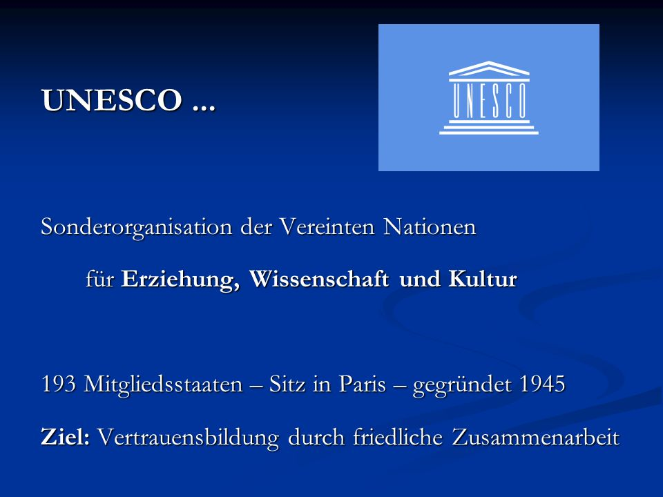 UNESCO ... Sonderorganisation der Vereinten Nationen