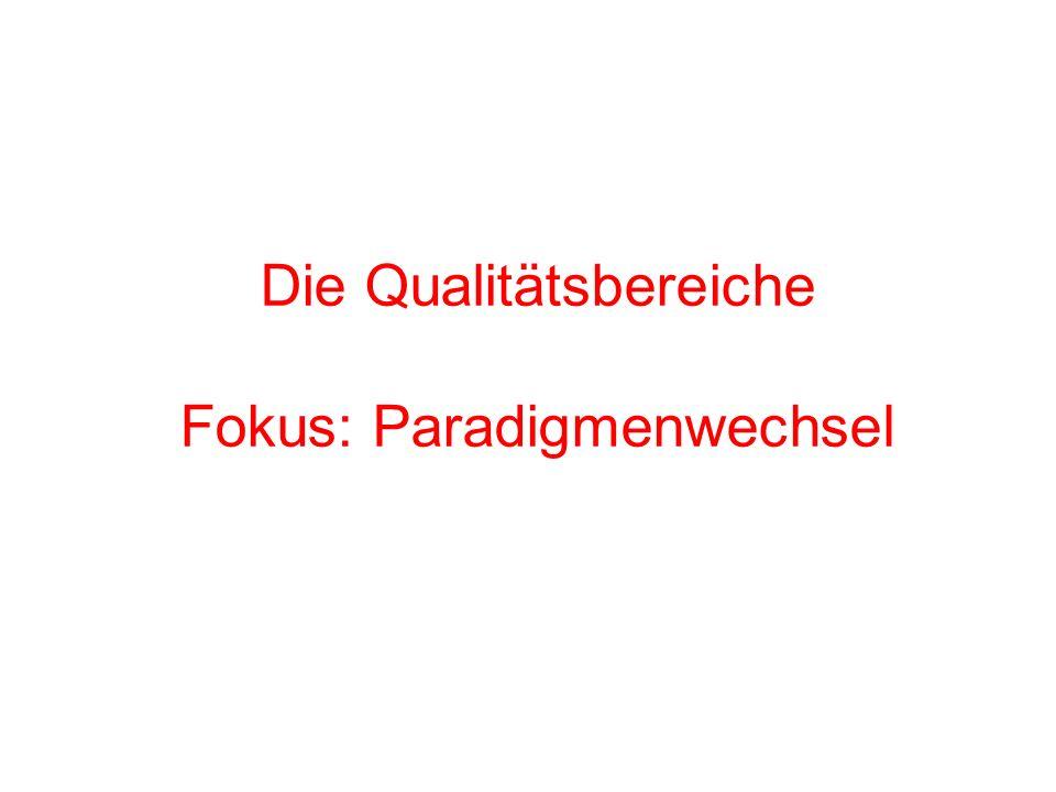 Die Qualitätsbereiche Fokus: Paradigmenwechsel