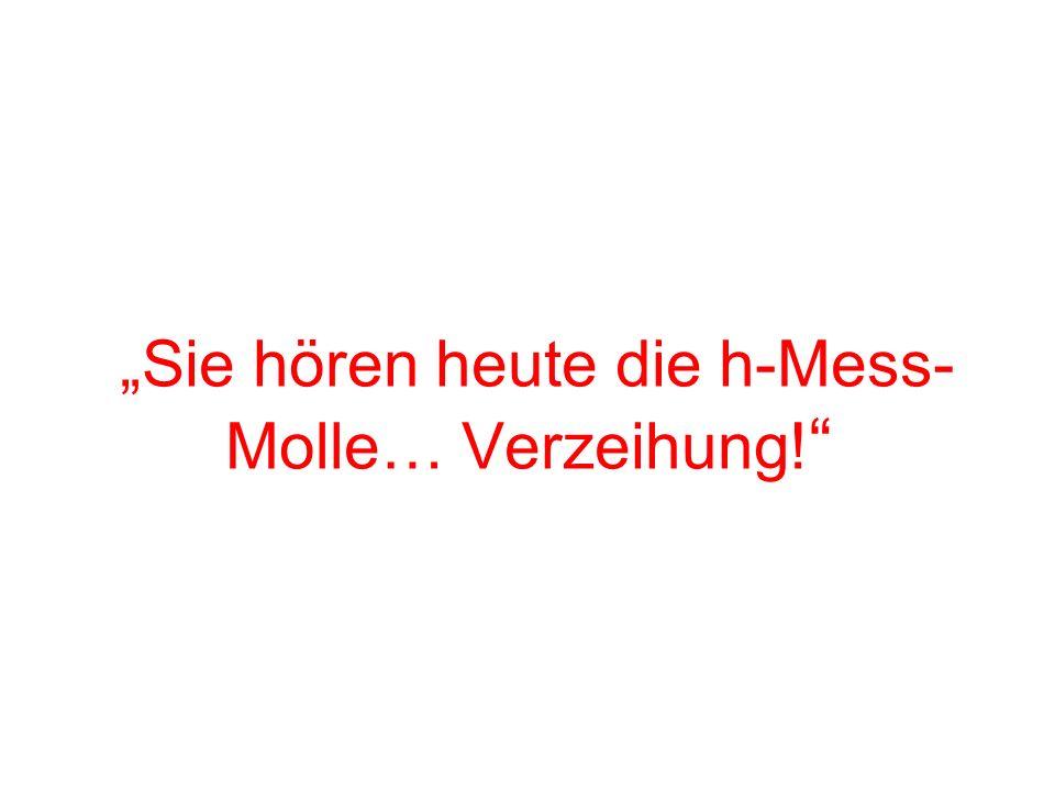 """""""Sie hören heute die h-Mess-Molle… Verzeihung!"""