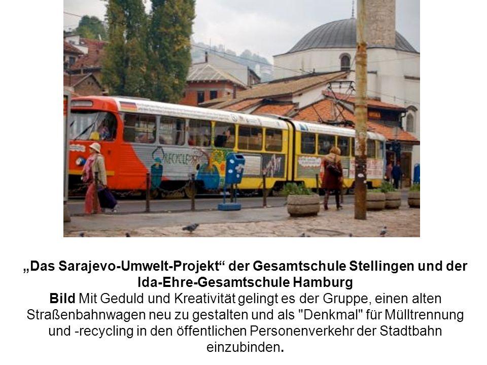 """""""Das Sarajevo-Umwelt-Projekt der Gesamtschule Stellingen und der Ida-Ehre-Gesamtschule Hamburg"""