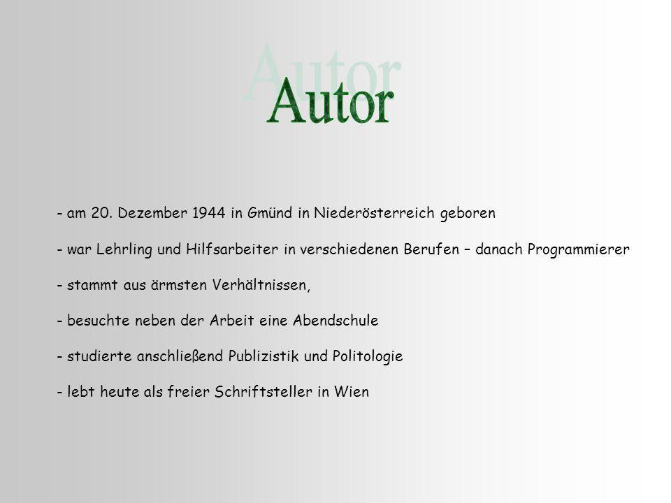 Autor - am 20. Dezember 1944 in Gmünd in Niederösterreich geboren