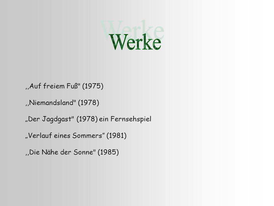 Werke ,,Auf freiem Fuß (1975) ,,Niemandsland (1978)