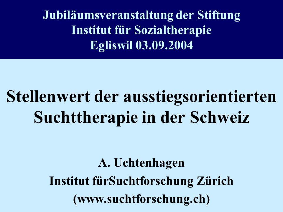 Stellenwert der ausstiegsorientierten Suchttherapie in der Schweiz