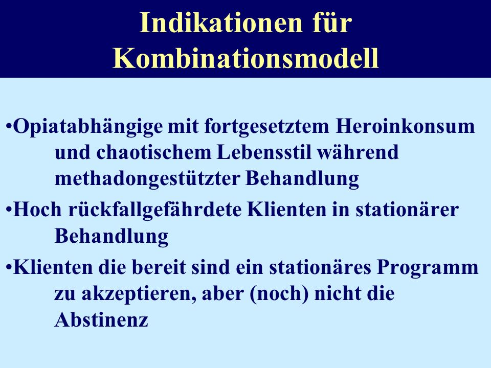 Indikationen für Kombinationsmodell