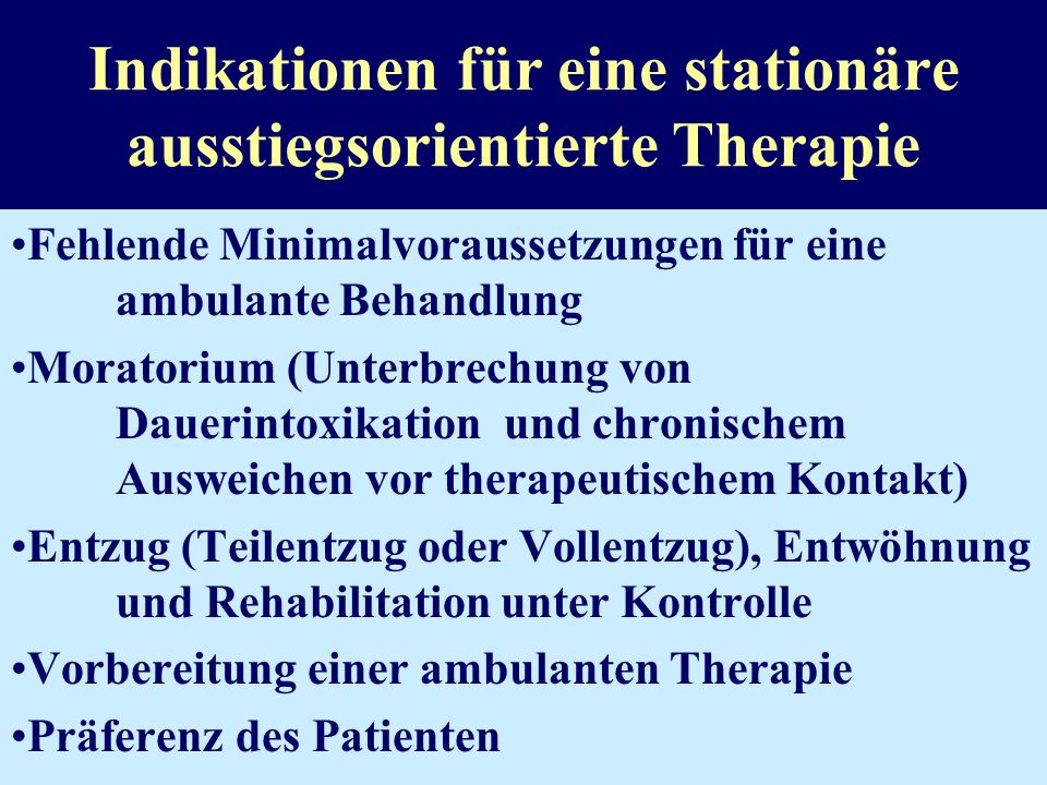 Indikationen für eine stationäre ausstiegsorientierte Therapie