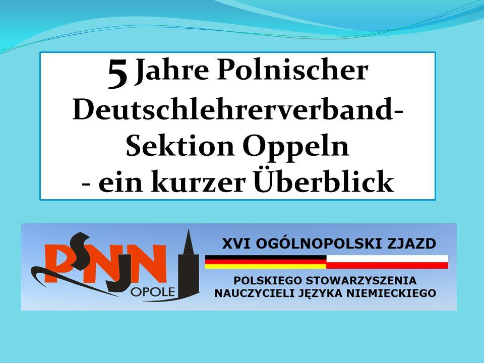 5 Jahre Polnischer Deutschlehrerverband- Sektion Oppeln - ein kurzer Überblick