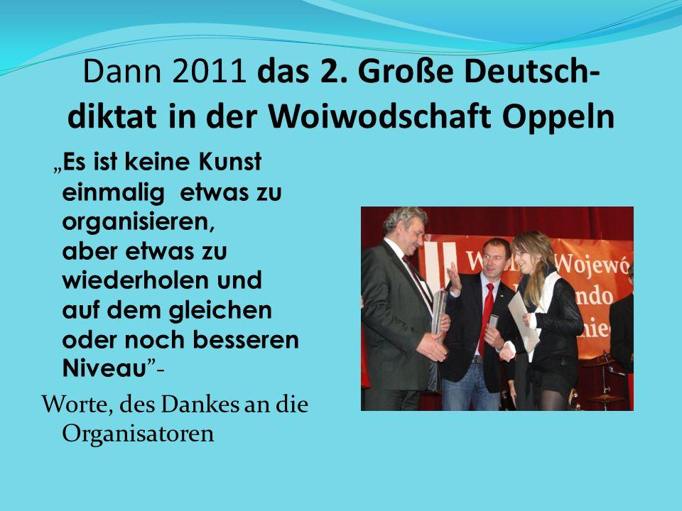Dann 2011 das 2. Große Deutsch- diktat in der Woiwodschaft Oppeln