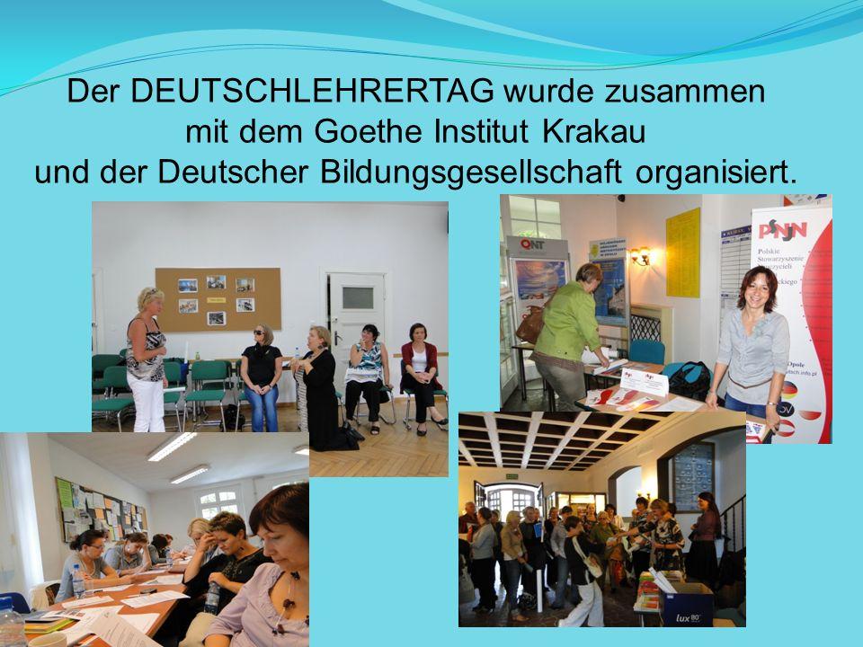 Der DEUTSCHLEHRERTAG wurde zusammen mit dem Goethe Institut Krakau