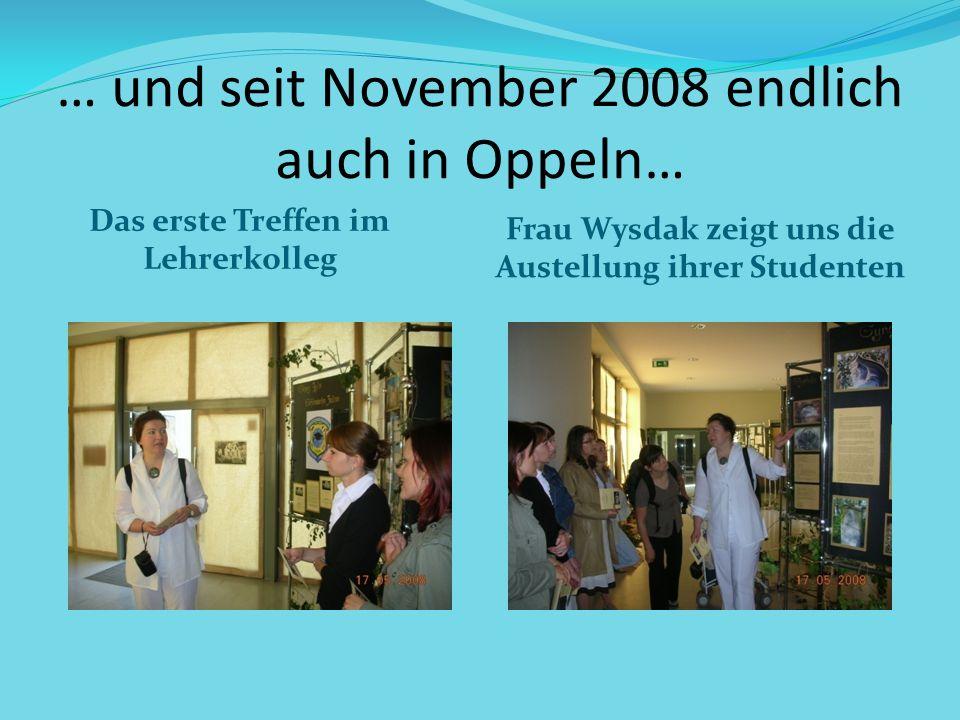 … und seit November 2008 endlich auch in Oppeln…