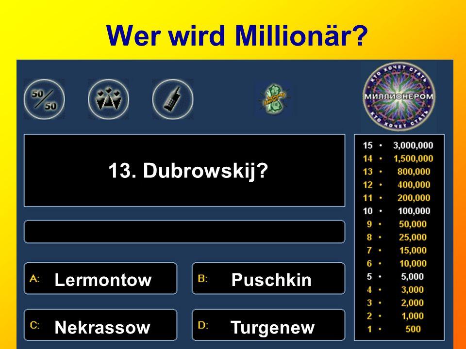 Wer wird Millionär 13. Dubrowskij Lermontow Puschkin Nekrassow