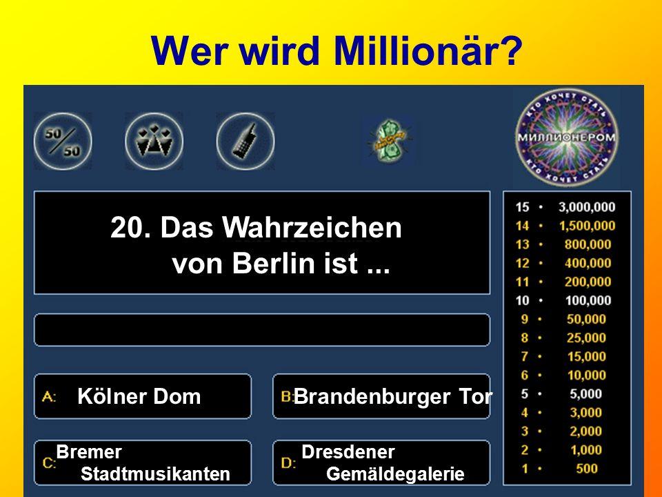 Wer wird Millionär 20. Das Wahrzeichen von Berlin ist ... Kölner Dom