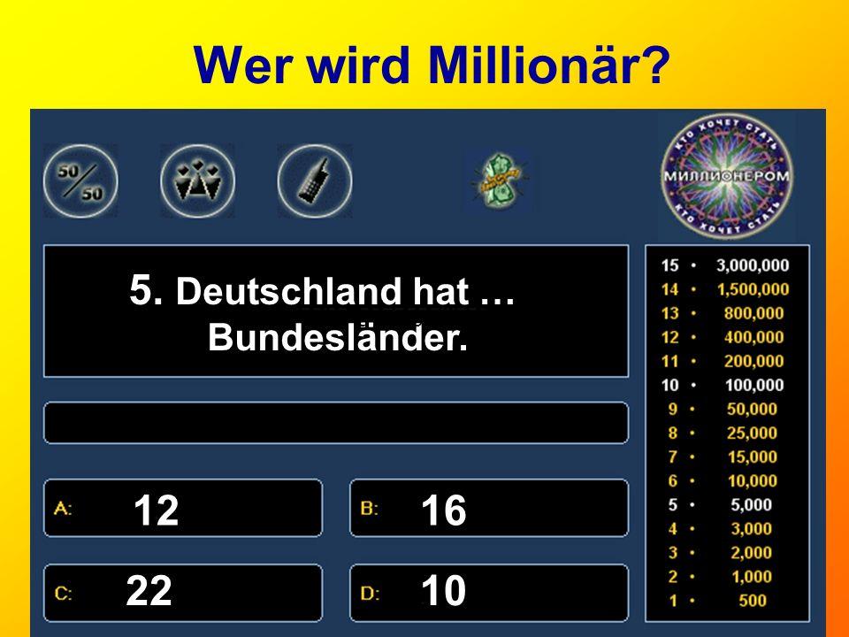 5. Deutschland hat … Bundesländer.