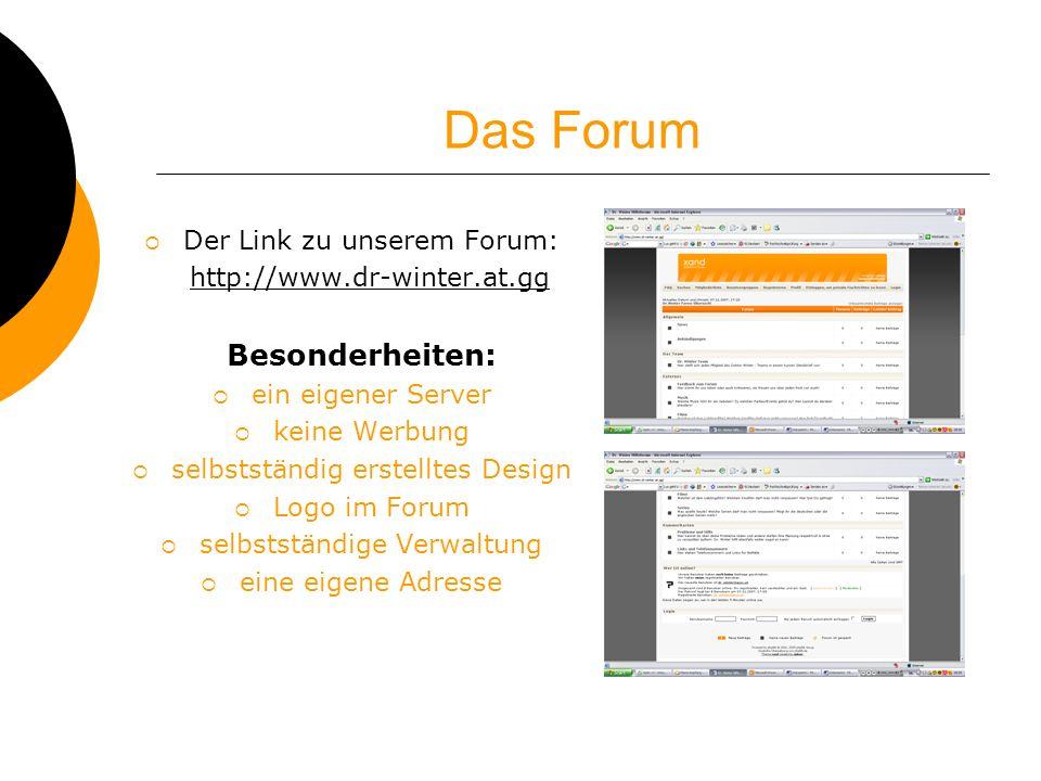 Das Forum Besonderheiten: Der Link zu unserem Forum: