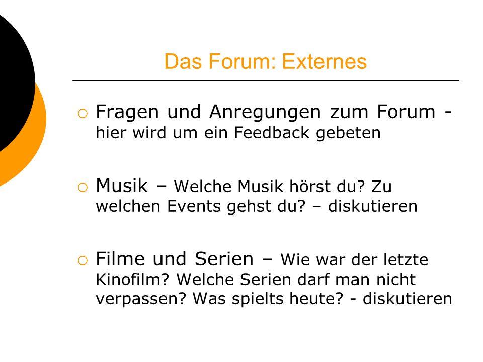 Das Forum: Externes Fragen und Anregungen zum Forum - hier wird um ein Feedback gebeten.