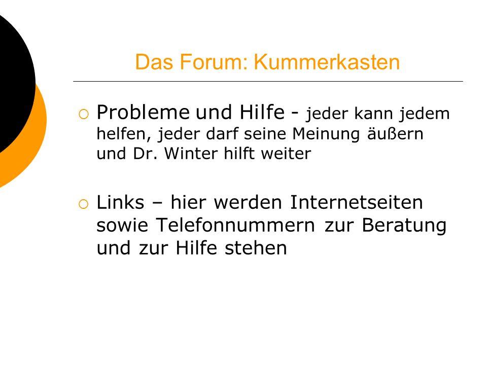 Das Forum: Kummerkasten