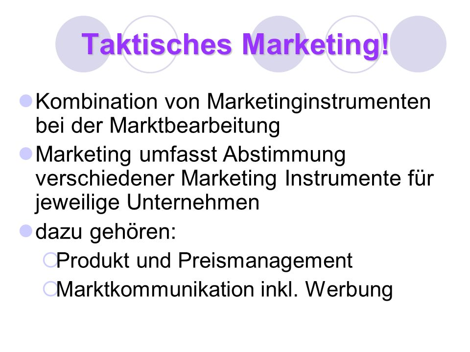 Taktisches Marketing! Kombination von Marketinginstrumenten bei der Marktbearbeitung.