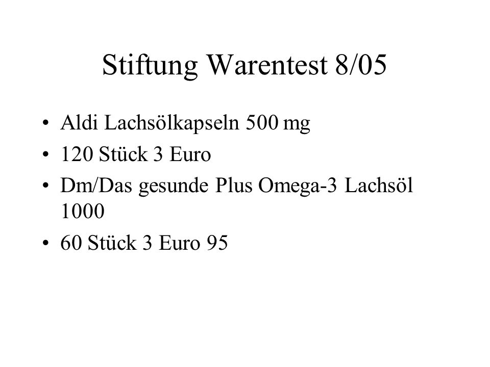 Stiftung Warentest 8/05 Aldi Lachsölkapseln 500 mg 120 Stück 3 Euro