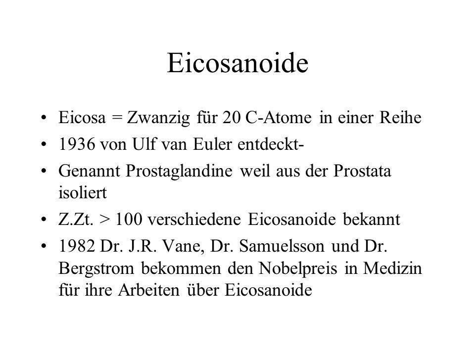 Eicosanoide Eicosa = Zwanzig für 20 C-Atome in einer Reihe
