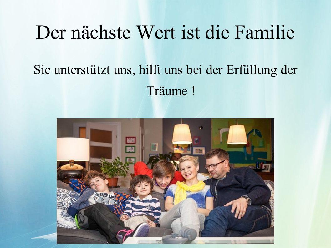 Der nächste Wert ist die Familie