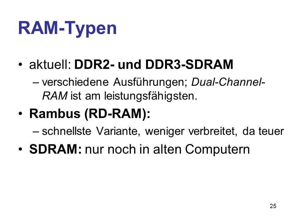 RAM-Typen aktuell: DDR2- und DDR3-SDRAM Rambus (RD-RAM):