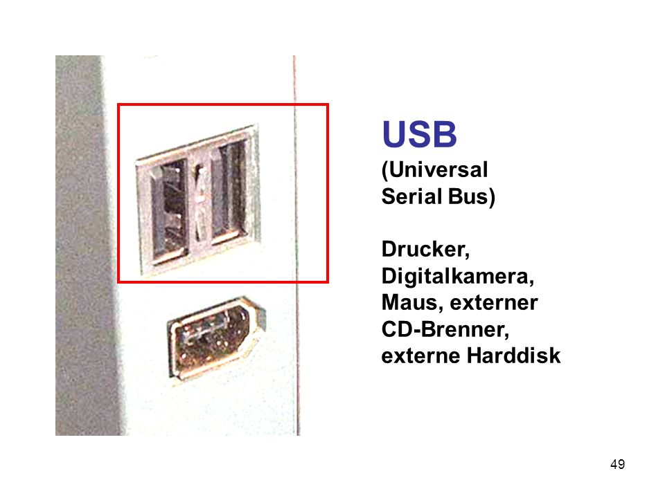 USB (Universal Serial Bus) Drucker, Digitalkamera, Maus, externer