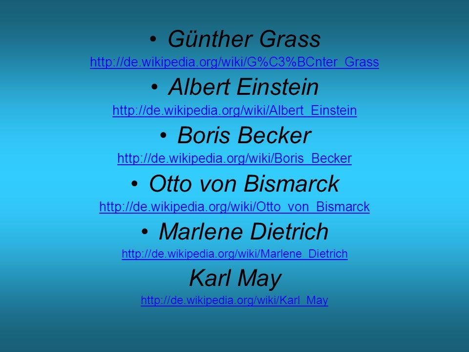 Günther Grass Albert Einstein Boris Becker Otto von Bismarck