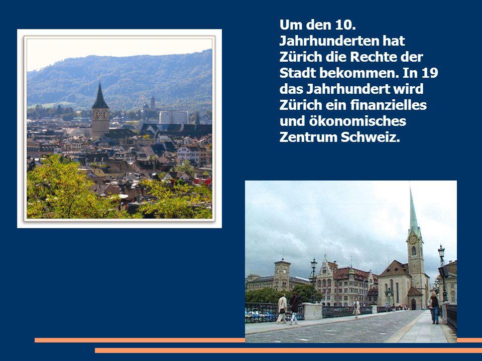 Um den 10. Jahrhunderten hat Zürich die Rechte der Stadt bekommen