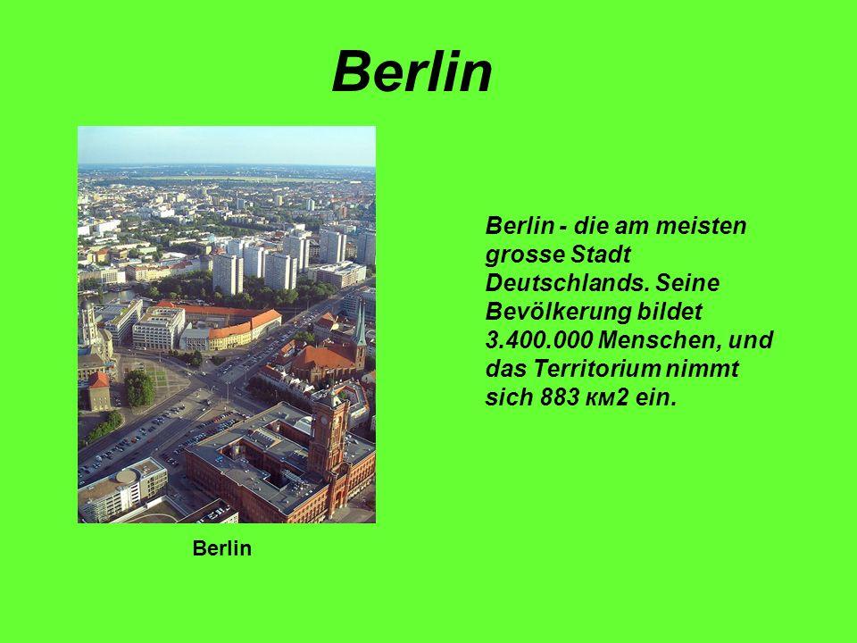 Berlin Berlin - die am meisten grosse Stadt Deutschlands. Seine Bevölkerung bildet 3.400.000 Menschen, und das Territorium nimmt sich 883 км2 ein.