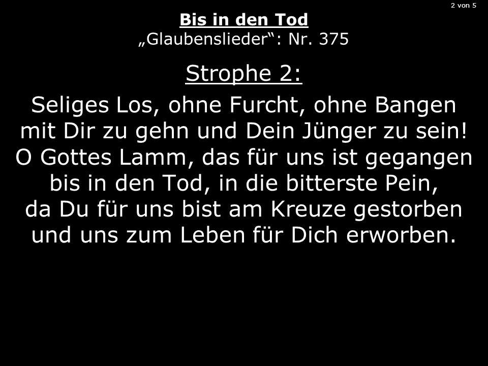 """2 von 5 Bis in den Tod """"Glaubenslieder : Nr. 375"""