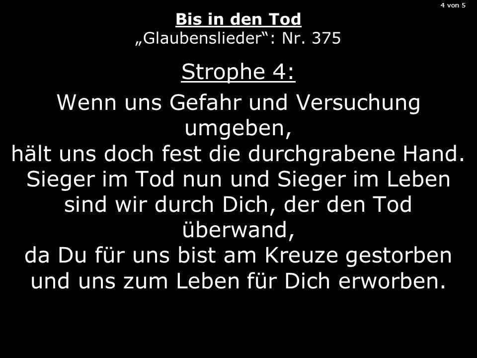 """4 von 5 Bis in den Tod """"Glaubenslieder : Nr. 375"""