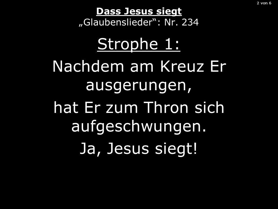 """2 von 6 Dass Jesus siegt """"Glaubenslieder : Nr. 234"""