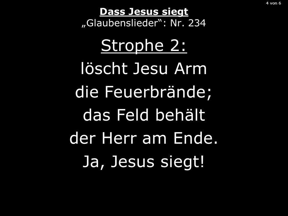 """4 von 6 Dass Jesus siegt """"Glaubenslieder : Nr. 234"""