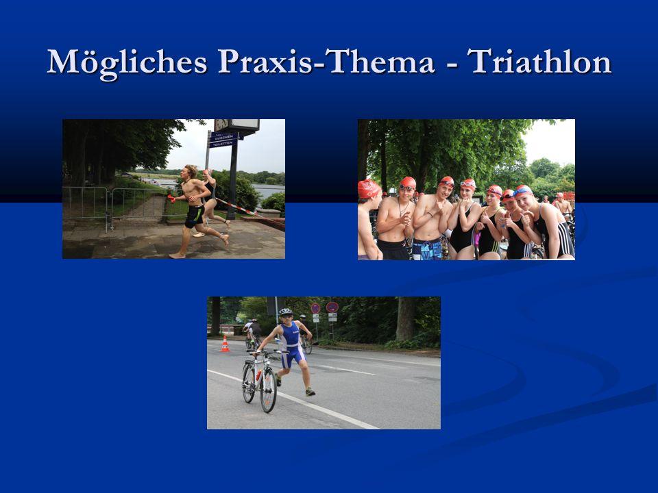 Mögliches Praxis-Thema - Triathlon