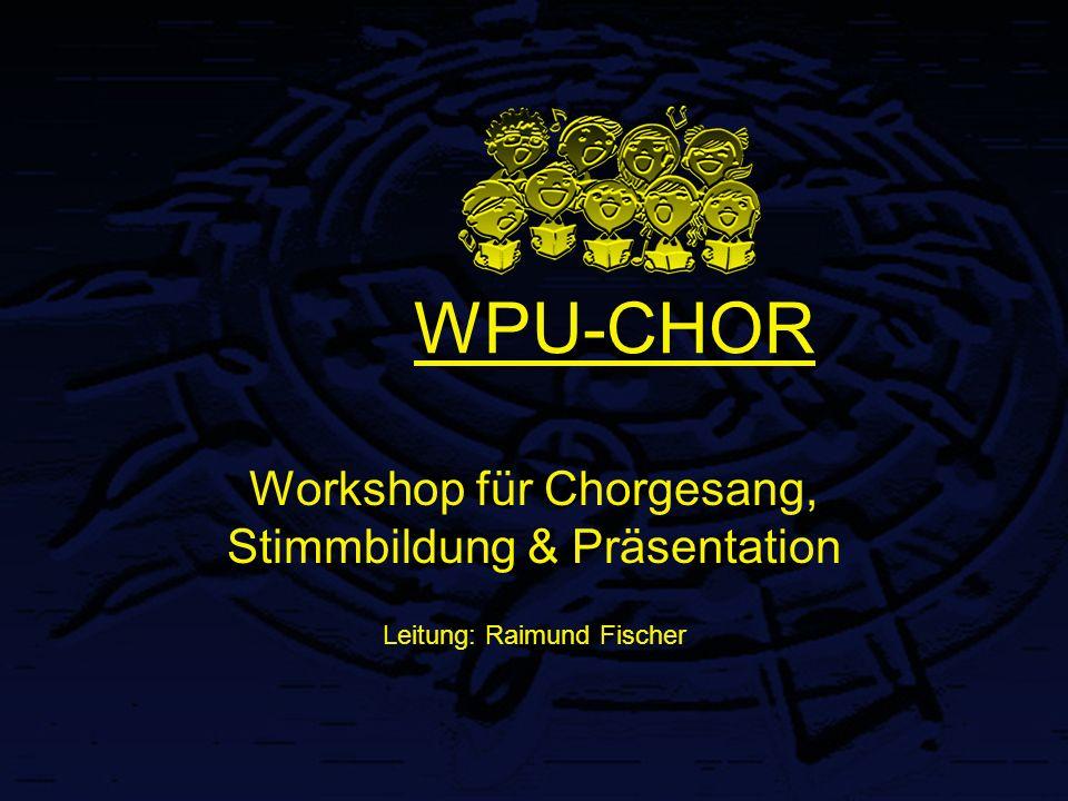WPU-CHOR Workshop für Chorgesang, Stimmbildung & Präsentation