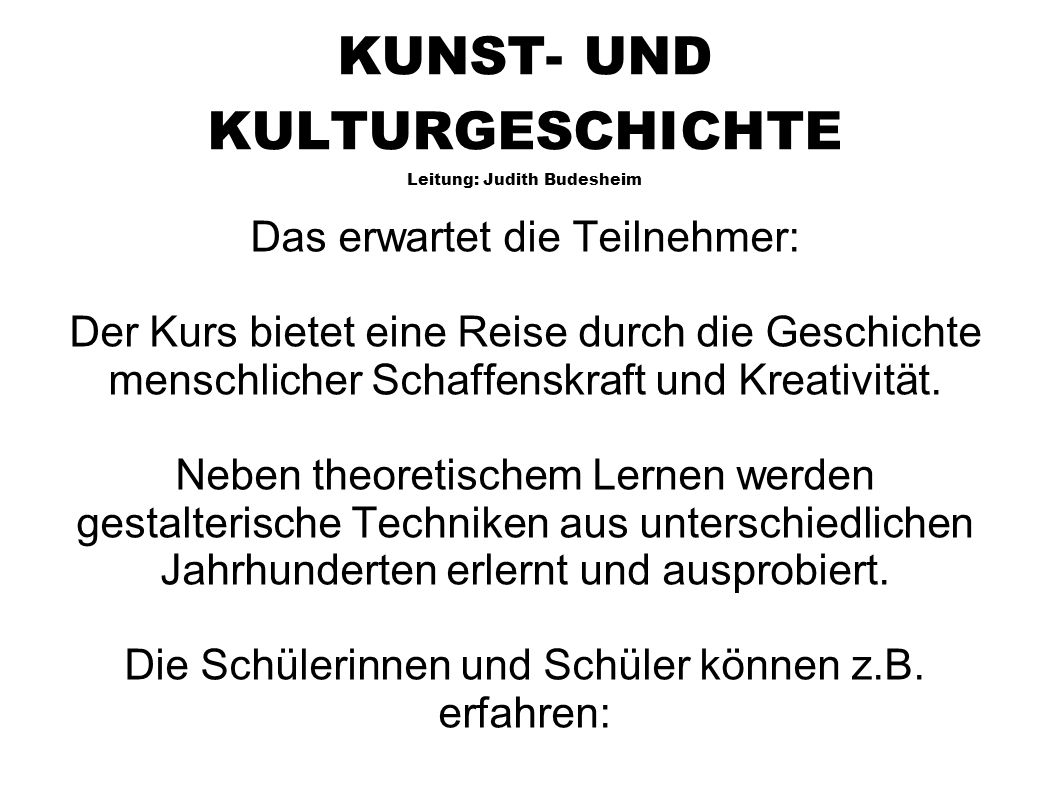 KUNST- UND KULTURGESCHICHTE Leitung: Judith Budesheim