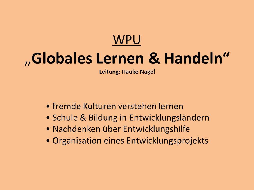 "WPU ""Globales Lernen & Handeln Leitung: Hauke Nagel"