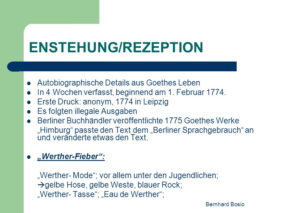 ENSTEHUNG/REZEPTION Autobiographische Details aus Goethes Leben