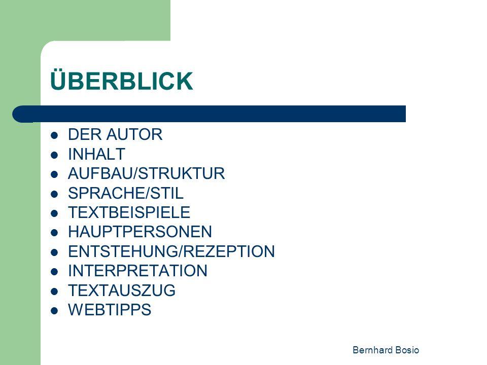 ÜBERBLICK DER AUTOR INHALT AUFBAU/STRUKTUR SPRACHE/STIL TEXTBEISPIELE