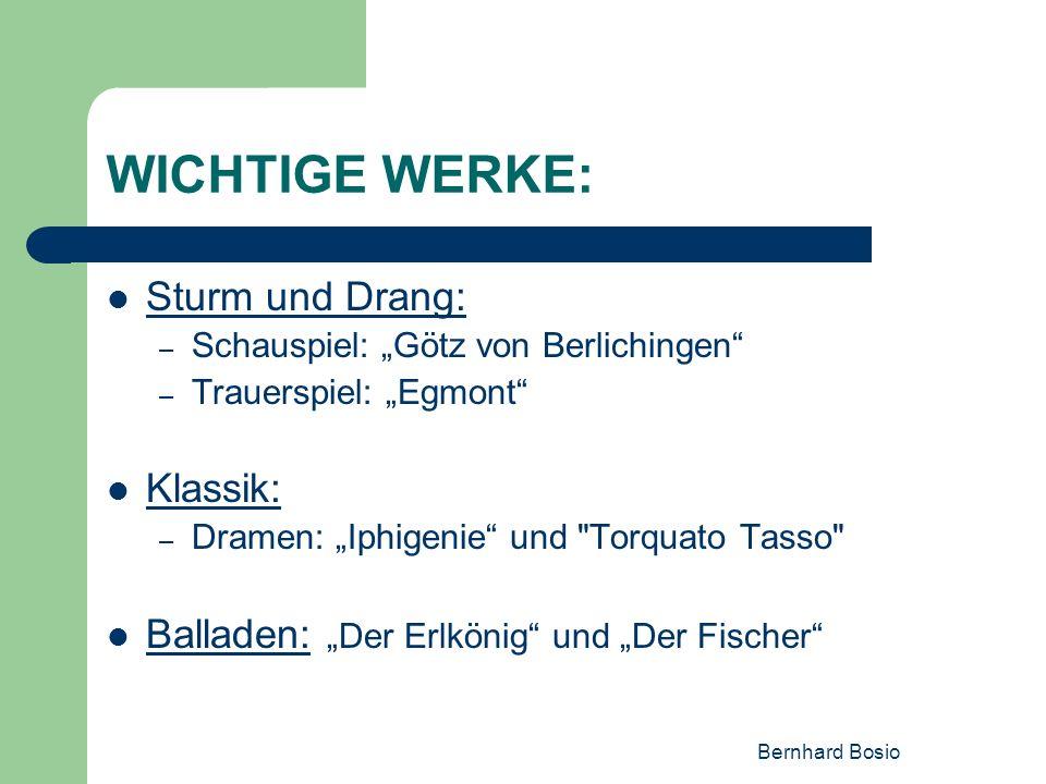 WICHTIGE WERKE: Sturm und Drang: Klassik: