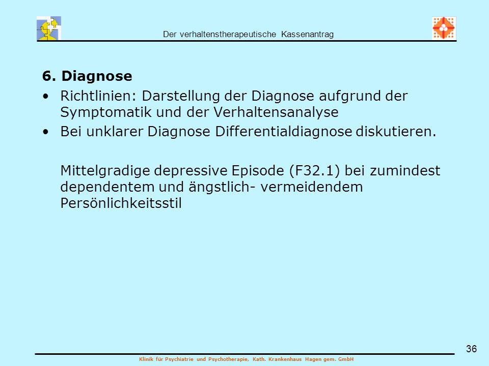 6. Diagnose Richtlinien: Darstellung der Diagnose aufgrund der Symptomatik und der Verhaltensanalyse.