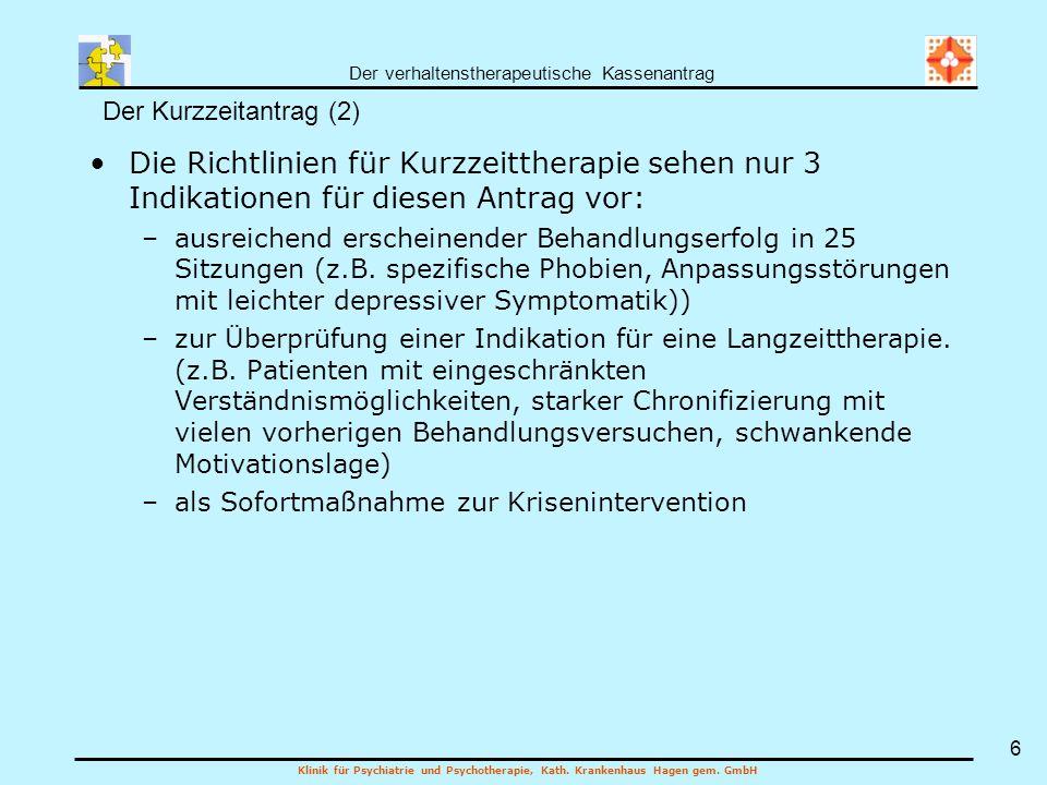 Der Kurzzeitantrag (2) Die Richtlinien für Kurzzeittherapie sehen nur 3 Indikationen für diesen Antrag vor: