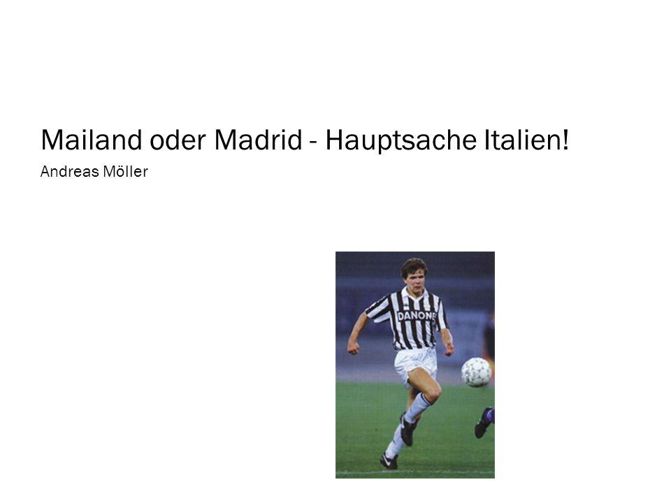 Mailand oder Madrid - Hauptsache Italien!