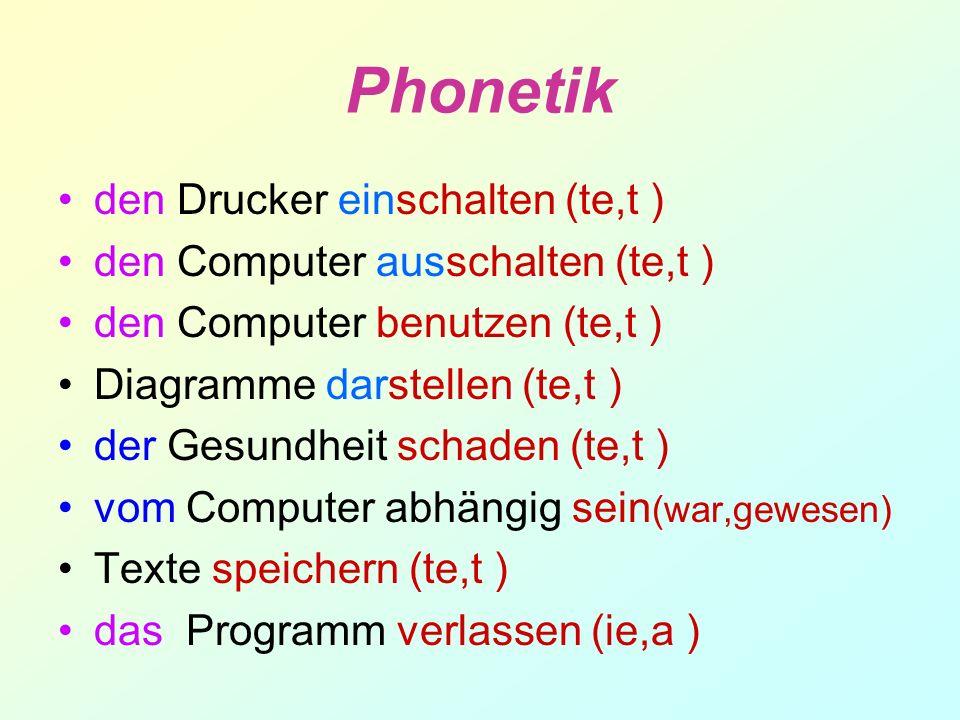 Phonetik den Drucker einschalten (te,t )
